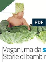 Vegani, ma da subito