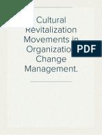 Cultural Revitalization Movements in Organization Change Management.