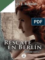 Alexis J. Regnat - Serie Amor y Guerra - 2 Rescate en Berlín