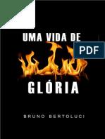 Uma Vida de Glória - Bruno Bertoluci
