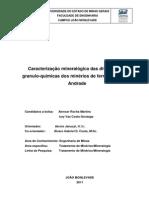 Caracterização Mineralógica Das Diversas Faixas Granulo-químicas Dos Minérios de Ferro Da Mina Do Andrade