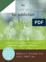 Mindfulness Workbook for Addiction_ a Guide to Chaviors, The - Rebecca E. Williams Phd & Julie S. Kraft Ma
