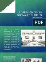 La Creación de Las Normales Rurales