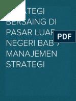 Strategi Bersaing di Pasar Luar Negeri Bab 7 manajemen Strategi