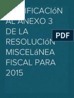 Modificación al Anexo 3 de la Resolución Miscelánea Fiscal para 2015