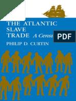 Philip D. Curtin-The Atlantic Slave Trade_ a Census-University of Wisconsin Press (1972)