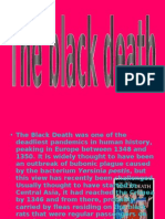 • the Black Death Was One Of