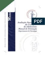 ManuManual Nutrologia avaliação nutricional da criança e do adolescente 2009al Nutrologia Avaliação Nutricional Da Criança e Do Adolescente 2009. 116pg