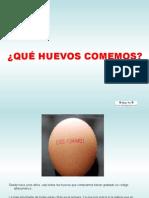 ¿quÉ Huevos Comemos?