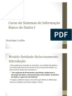 Curso de Sistemas de Informação Banco de Dados I - Henrique Leitão