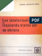 Miguel Medunich Orza - Los intelectuales de izquierda vistos por un obrero