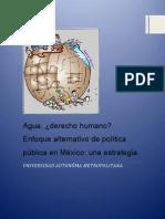 Agua, Derecho Humano. Enfoque Alternativo de Política Pública en México. Una Estrategia