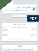 Mídia, Comunicação e Identidade Visual
