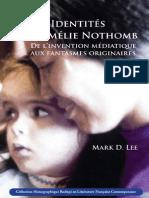 Mark D. Lee Les Identités d'Amélie Nothomb- De l'Invention Médiatique Aux Fantasmes Originaires. 2010