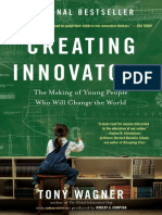 Creating Innovators The Making of Young People Who Will Change the World By Tony Wagner