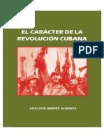 El Caracter de La Revolución Cubana