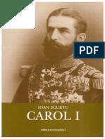 Ioan Scurtu - [Istoria Romanilor in Timpul Celor Patru Regi] - 1 - Carol I_eBook [v.1.0]