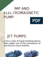 Jet Pump and Electromagnetic Pump