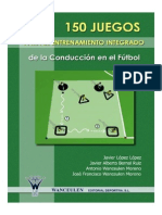 02. 150 Juegos Para El Entrenamiento Integrado de La Conduccion en El Futbol