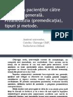 Pregătirea Pacienţilor Către Anestezie Generală. Preanestezia (Premedicaţia), Tipuri Şi Metode.