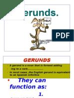 • a Gerund is a Noun That