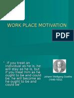 Work Place Motivation