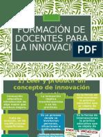 Formación de Docentes Para La Innovación