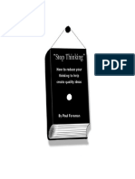 Stop Thinking - How to reduce your thinking to help create quality ideas.pdf