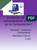 Evolución de Las Computadoras y ¿Que es La Computación ?