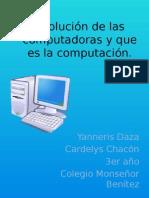 Evolución de Las Computadoras y Que Es La Computación