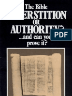 THE BIBLE--Supertition or Aurthority and Can You Prove it?