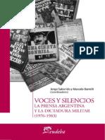 Voces y Silencios. La Prensa Argentina y La Dictadura Militar 1976-1983 - Jorge Saborido y Marcelo Borrelli (Coords.)