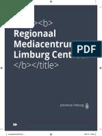 Nota Regionaal Mediacentrum Limburg Centraal