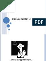 Pronouncing –s Endings and Past Tense Endings