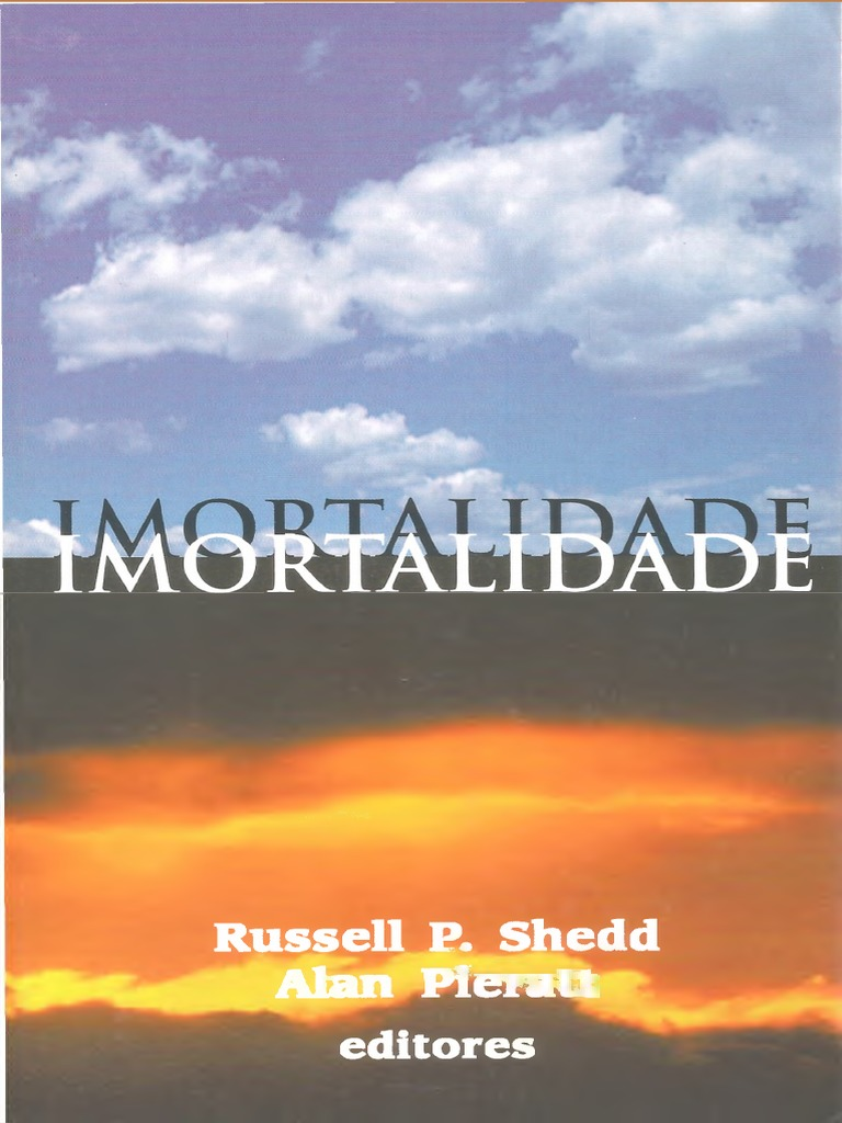 0347200b319 Russell P. Shedd e Alan Pieratt - Imortalidade