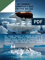 El cambio climatico y sus efectos en los ecosistemas