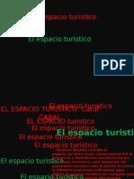 TURISMO El Espacio Turistico