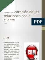 Administración de Las Relaciones Con El Cliente Diapositivas