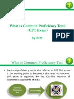 What is Common Proficiency Test (CPT Exam)?