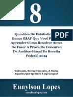 # 8 Questões De Estatística Que Você Precisa Aprender Como Resolver Antes De Fazer A Prova Do Concurso De Auditor Fiscal Da Receita Federal.pdf