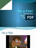 bob's flip