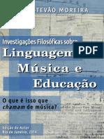 José Estevão Moreira - Investigações Filosóficas sobre Linguagem, Música e Educação - ebook blog.pdf