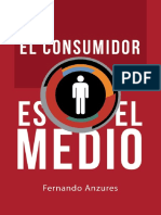 El Consumidor es el Medio Preliminar FINAL .pdf