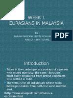 WEEK 1 Eurasians