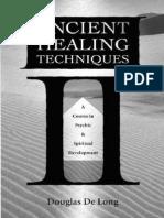 Ancient Healing Techniques a Course in - Douglas D