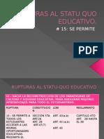Rupturas Al Statu Quo Educativo