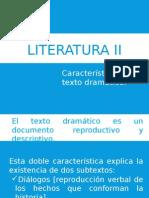 LITERATURA II.  Características Texto Dramático