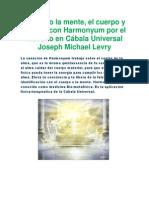 Sanando la mente, el cuerpo y el alma con Harmonyum por el Maestro en Cábala Universal Joseph Michael Levry