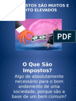 OS IMPOSTOS SÃO MUITOS E MUITO ELEVADOS!
