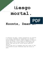 Dean R. Koontz - Riesgo Mortal